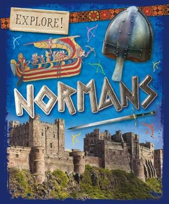 Explore!: Normans by Izzi Howell