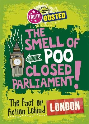 Truth or Busted: The Fact or Fiction Behind London by Adam Sutherland