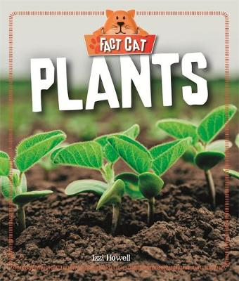 Fact Cat: Science: Plants by Izzi Howell