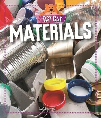 Fact Cat: Science: Materials by Izzi Howell