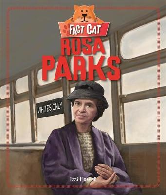 Fact Cat: History: Rosa Parks by Izzi Howell