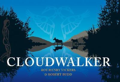 Cloudwalker by Roy Henry Vickers, Robert Budd