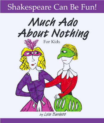 Much Ado About Nothing for Kids by Lois Burdett, Denzel Washington