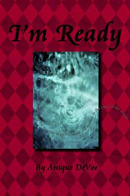 I'm Ready by Anique DeVoe