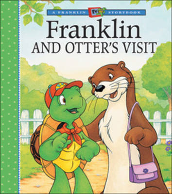 Franklin and Otter's Visit by Paulette Bourgeois