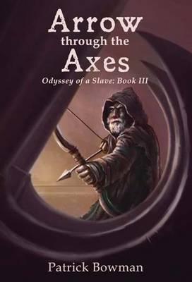 Arrow Through the Axes by Patrick Bowman