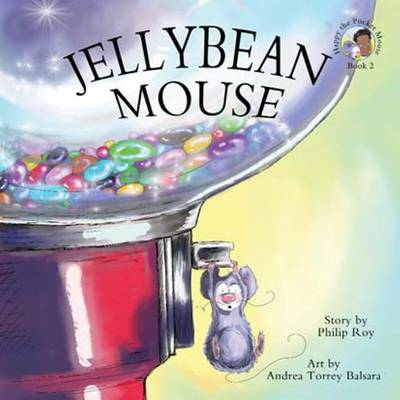 Jellybean Mouse by Philip Roy
