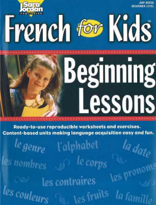 French for Kids Resource Book Beginning Lessons by Sara Jordan