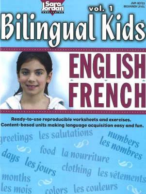 Bilingual Kids, English-French, Resource Book by Sara Jordan