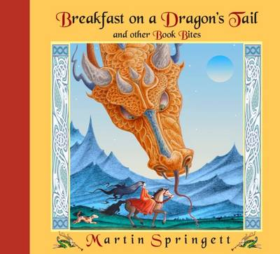 Breakfast on a Dragon's Tail And Other Book Bites by Martin Springett