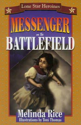 Messenger on the Battlefield by Melinda Rice