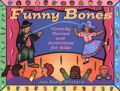 Funny Bones Comedy Games and Activities for Kids by Lisa Bany-Winters