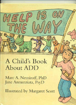 Help is on the Way Child's Book About ADD by Marc A. Nemiroff, Jane Annunziata
