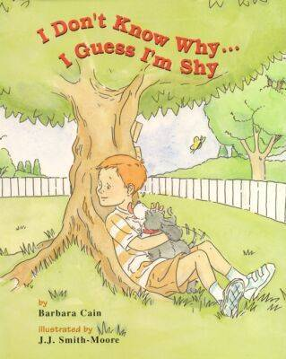 I Don't Know Why...I Guess I'm Shy by Barbara S. Cain