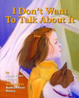 I Don't Want to Talk About it A Story About Divorce for Young Children by Jeanie Franz Ransom