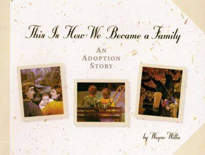 This is How We Became a Family An Adoption Story by Wayne Willis
