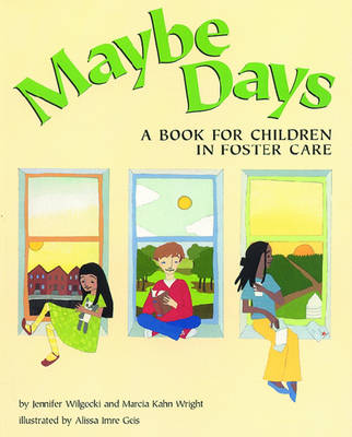 Maybe Days A Book for Children in Foster Care by Jennifer Wilgocki, Marcia Wright