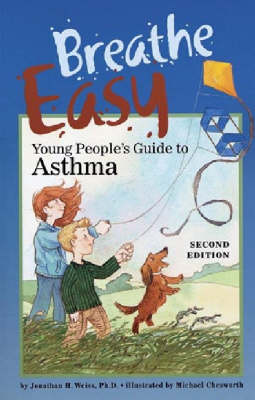 Breathe Easy Young People's Guide to Asthma by Jonathan H. Weiss