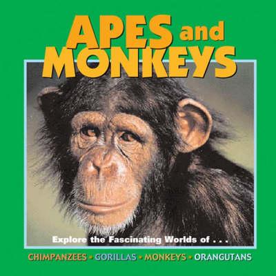 Apes and Monkeys Chimpanzees, Gorillas, Monkeys, Orangutans by Deborah Dennard