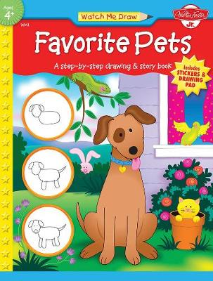 Favorite Pets A Step-by-Step Drawing and Story Book for Preschoolers by Jenna Winterberg