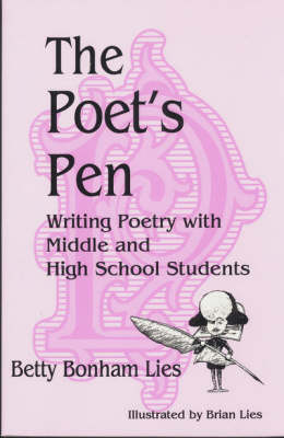 The Poet's Pen Writing Poetry with Middle and High School Students by Betty Bonham Lies