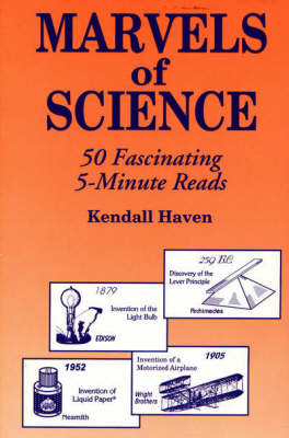 Marvels of Science 50 Fascinating 5-Minute Reads by Kendall Haven