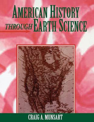 American History Through Earth Science by Craig A. Munsart