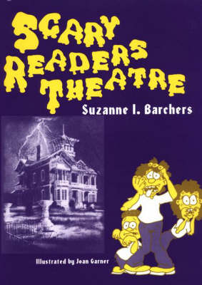 Scary Readers Theatre by Suzanne I. Barchers