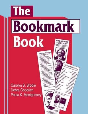 The Bookmark Book by Carolyn S., PhD Brodie, Debra Goodrich, Paula Montgomery