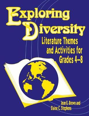 Exploring Diversity Literature Themes and Activities for Grades 48 by Jean E. Brown, Elaine C. Stephens