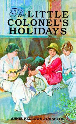 Little Colonels Holidays by Johnston
