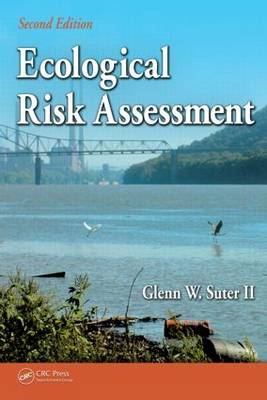 Ecological Risk Assessment, Second Edition by Glenn W., II Suter