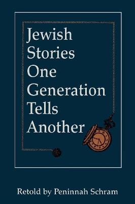 Jewish Stories One Generation Tells Another by Peninnah Schram