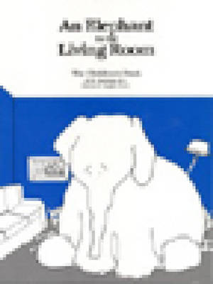Elephant In The Living Room - The Children's Book by