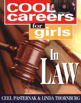 Cool Careers for Girls in Law by Ceel Pasternak, Linda Thornburg