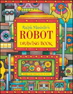 Ralph Masiello's Robot Drawing Book by Ralph Masiello