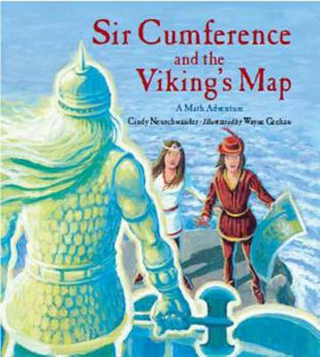 Sir Cumference And The Viking's Map by Cindy Neuschwander, Wayne Geehan