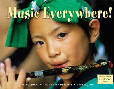 Music Everywhere! by Maya Ajmera, Elise Hofer Derstine