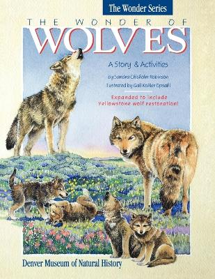 The Wonder of Wolves A Story & Activites by Sandra Chrisholm Robinson