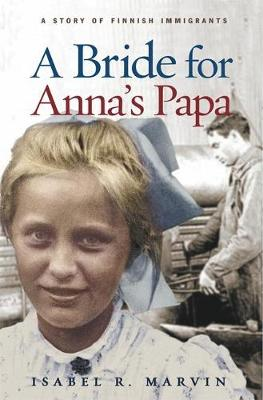 A Bride for Anna's Papa by Isabel R. Marvin