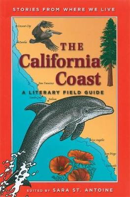 The California Coast A Literary Field Guide by Sara St. Antoine