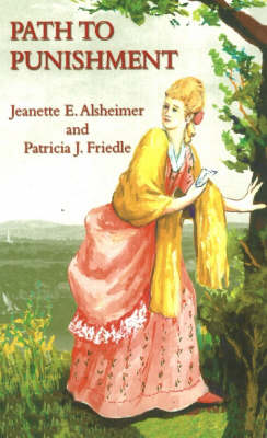 Path to Punishment by Jeanette E. Alsheimer, Patricia J. Friedle