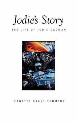 Jodie's Story The Life of Jodie Cadman by Jeanette Grant-Thomson