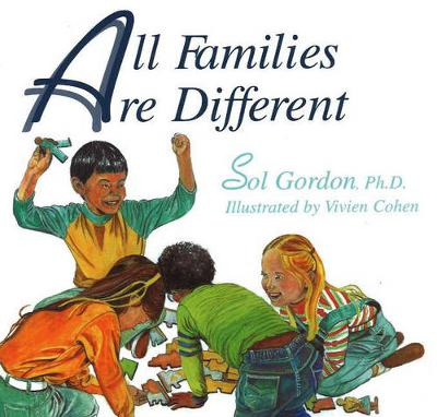 All Families Are Different by Sol Gordon