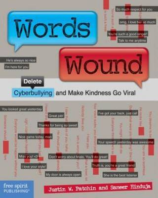 Words Wound Delete Cyberbullying and Make Kindness Go Viral by Justin W Patchin, Sameer Hinduja