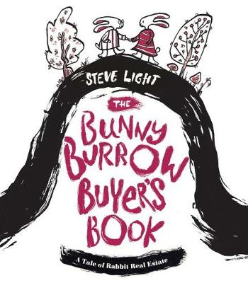 Bunny Burrow Buyer's Book A Tale of Rabbit Real Estate by Steve Light