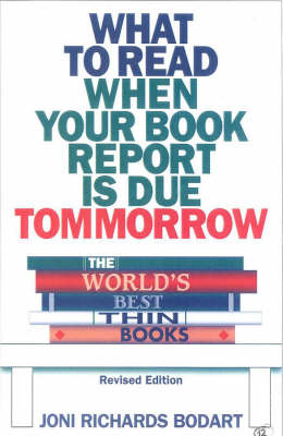 The World's Best Thin Books What to Read When Your Book Report is Due Tomorrow by Joni Richards Bodart