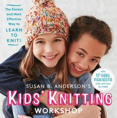 Kids Knitting Workshop by Susan B. Anderson