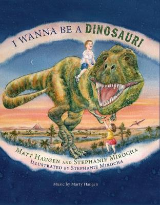 I Wanna Be a Dinosaur! by Matt Haugen, Marty Haugen