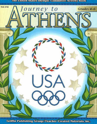 Journey to Athens -- Intermediate The United States Olympic Committee Activity Book by Ellyn, MA Siskind
